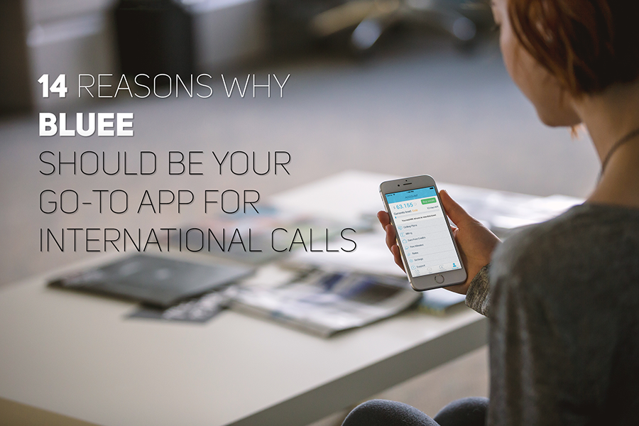 14 Reasons Why Bluee Should Be Your Go-To App for International Calls