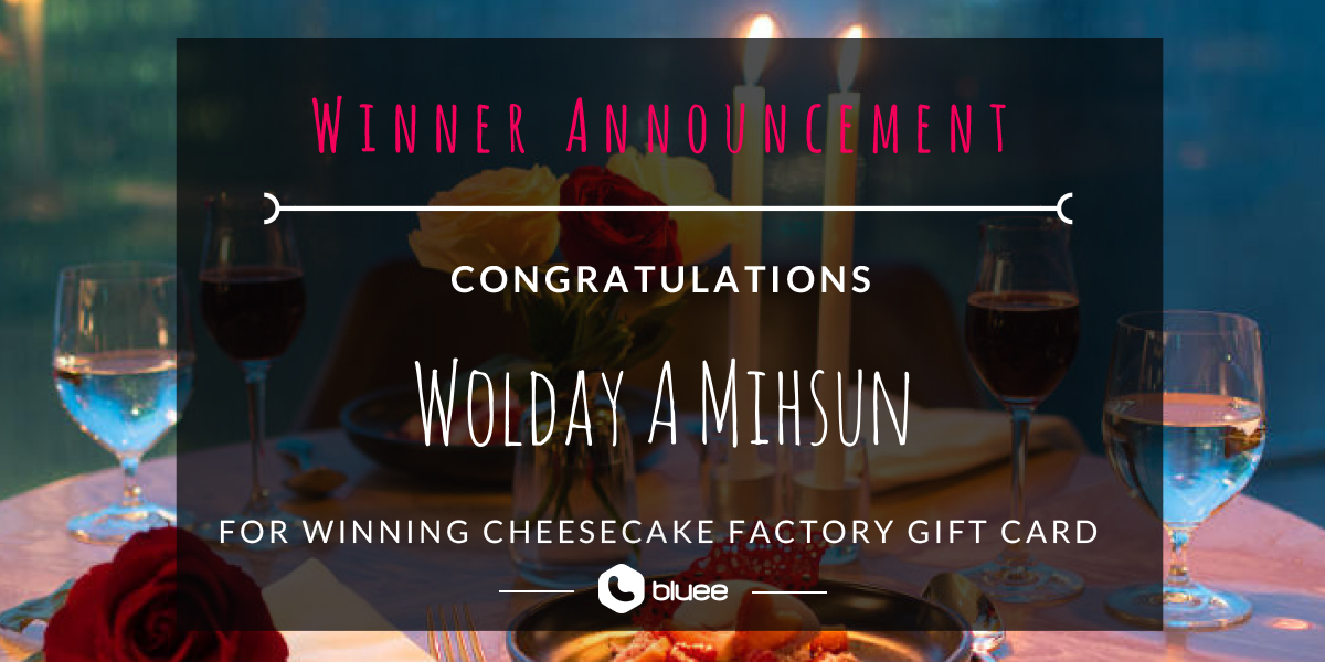 The WINNER of Cheesecake Factory Gift Card is …
