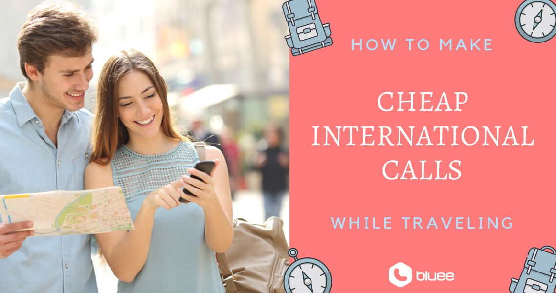 Make International Calls While Traveling With Bluee Mobile